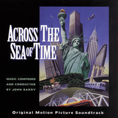 across the sea of time original motion picture soundtrack