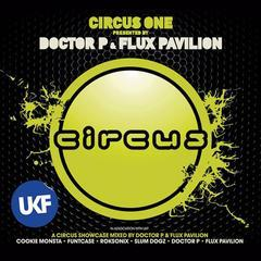 circus one (presented by doctor p and flux pavilion)