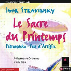 stravinsky : l'oiseau de feu, petrushka & le sacre du printemps