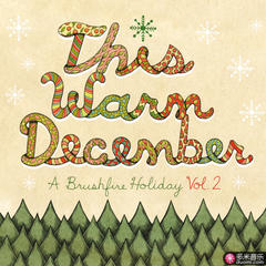this warm december, a brushfire holiday vol. 2