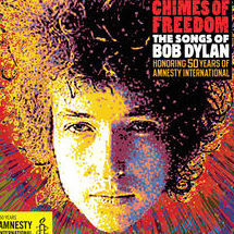 chimes of freedom :the songs of bob dylan(honoring 50 years of amnesty international)