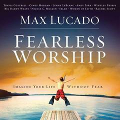 max lucado fearless worship