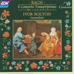 j.s. bach: 8 concerto transcriptions, nos.1 - 5, 8, 10 and 13