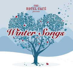 the hotel cafe presents winter songs