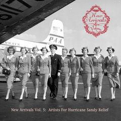 new arrivals(vol. 5: artist for hurricane sandy relief)