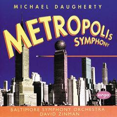 daugherty: metropolis symphony; bizarro